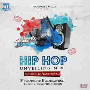 DJ PlentySongz - Hip Hop Unveiled Mix
